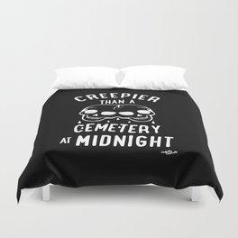Creepier Than A Cemetery at Midnight Duvet Cover