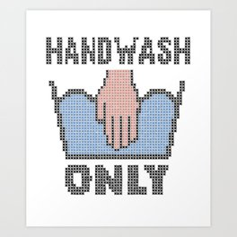 Handwash Only - funny faux embroidery design Art Print
