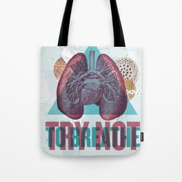 TRY NOT TO BREATHE Tote Bag