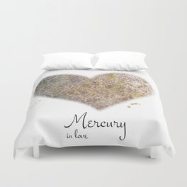 Mercury in love Duvet Cover