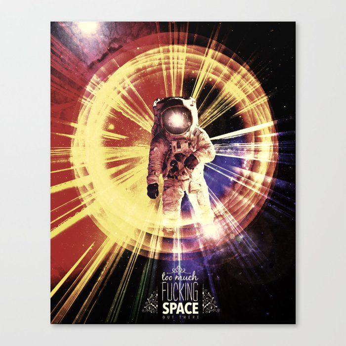 Too Much Space Out There. Canvas Print