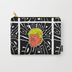 Trump loves the Poorly Educated Carry-All Pouch
