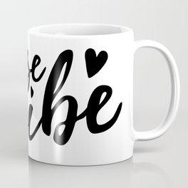 Raise the vibe Coffee Mug