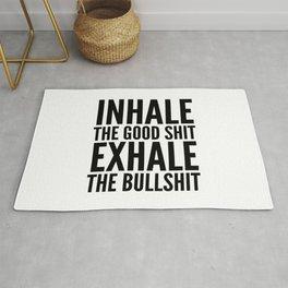 Inhale The Good Shit Exhale The Bullshit Rug