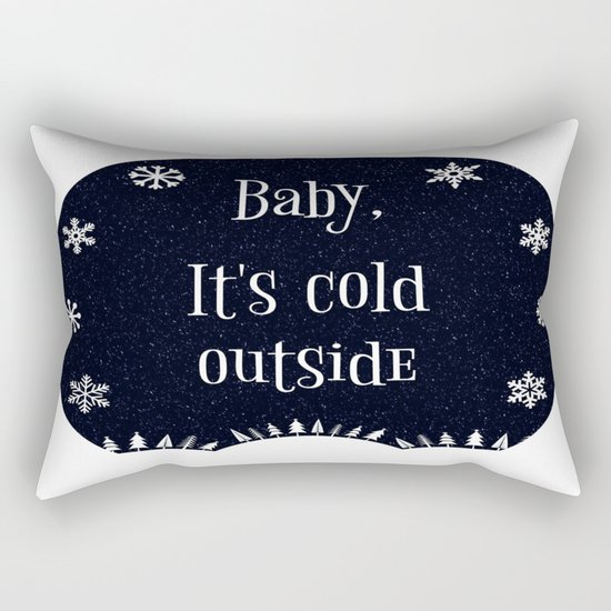 Baby, It's Cold Outside Rectangular Pillow