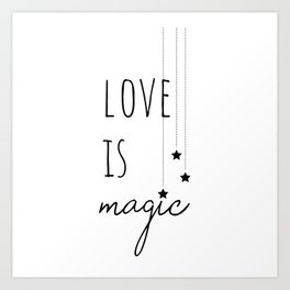Love is Magic Art Print