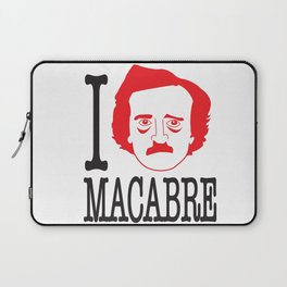 I __ Macabre Laptop Sleeve