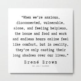 82  |190911 | Brene  Brown Quote  | Metal Print