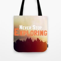 never stop exploring Tote Bags featuring Never Stop Exploring by Josrick