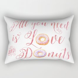 All you need is love and donuts Rectangular Pillow