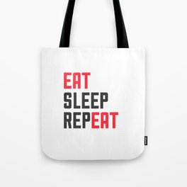 EAT SLEEP REPEAT Tote Bag