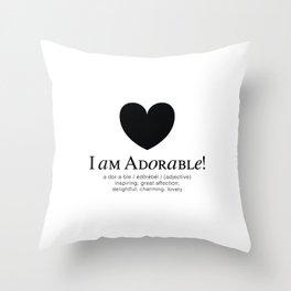 I am Adorable! Throw Pillow