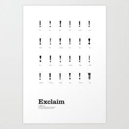 Exclaim! Art Print