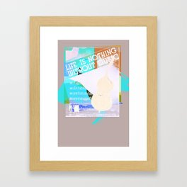 Life is Nothing without Music Framed Art Print