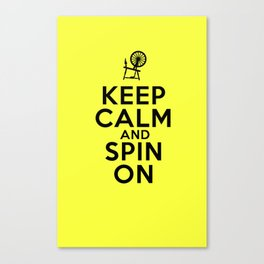 Keep Calm and Spin On Canvas Print