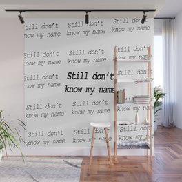 Still don't know my name Wall Mural