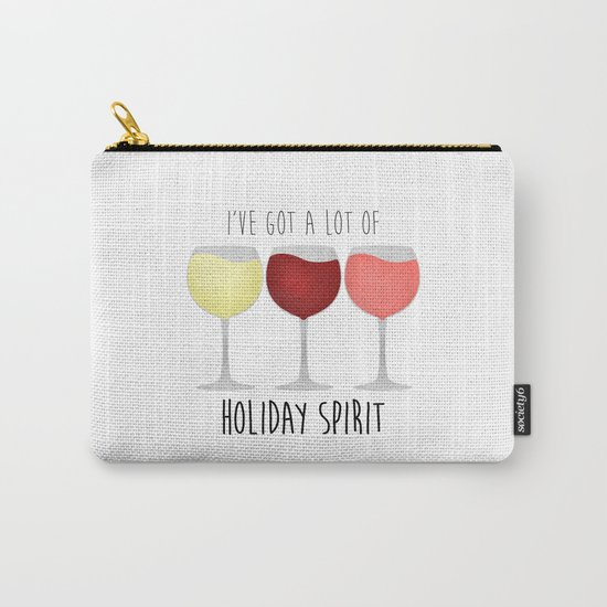 I've Got A Lot Of Holiday Spirit Carry-All Pouch