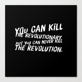 Can Never Kill The Revolution Canvas Print