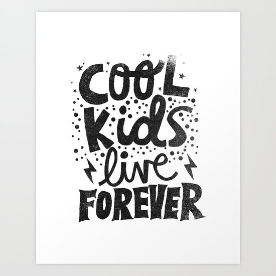 COOL KIDS LIVE FOREVER Art Print