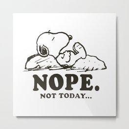 snoopy nope not today Metal Print