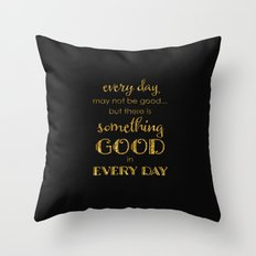 Every day- Gold glitter Typography on black backround Throw Pillow