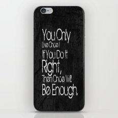 You Only Live Once. iPhone & iPod Skin