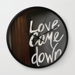 Love Came Down Wall Clock