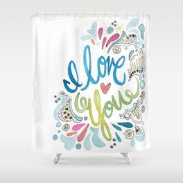 I Love You... Shower Curtain