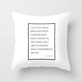 I Love You Much Most Beautiful Darling - EE Cummings Throw Pillow