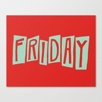 friday Canvas Prints featuring FRIDAY by Eliza Hack