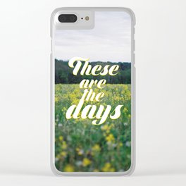these are the days Clear iPhone Case