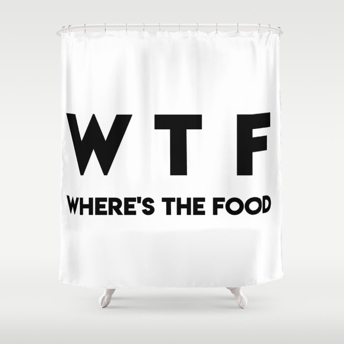 WTF Where's The Food Shower Curtain