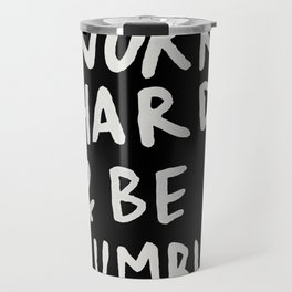 Work Hard and Be Humble II Travel Mug