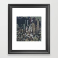 Let's Run Away to NYC Framed Art Print