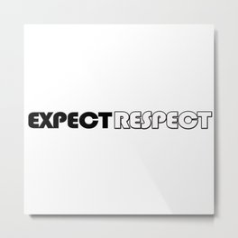 EXPECT RESPECT Metal Print