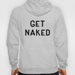 Get Naked - Text Typography Lettering Text Hoody