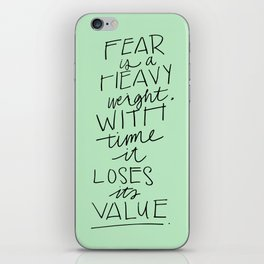 Fear is a heavyweight, with time it loses its value Quote iPhone Skin