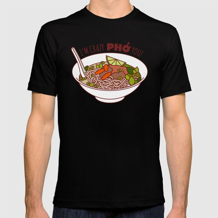 I'm Crazy Pho You! T-shirt