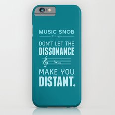 The Dissonance — Music Snob Tip #439 Slim Case iPhone 6s