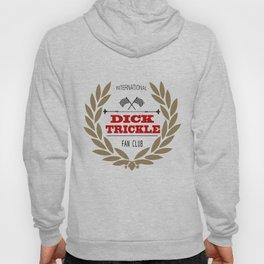 International Dick Trickle Fan Club Hoody