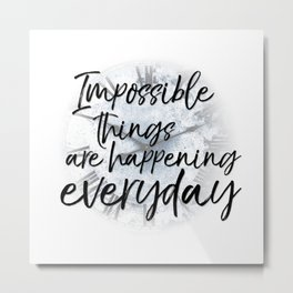 Impossible Things... Metal Print