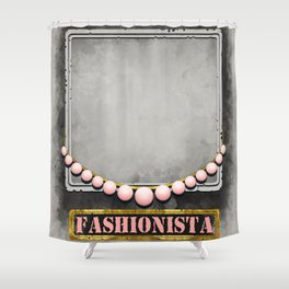Wanted Fashionista Poster Shower Curtain