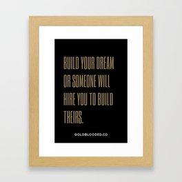 Build Your Dream Framed Art Print