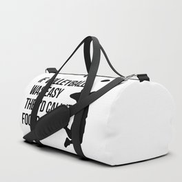 if volleyball was easy they'd call it football Duffle Bag