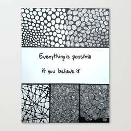 Everything is possible if you believe it Canvas Print
