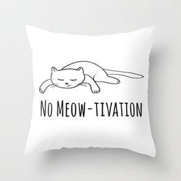 No Meow-tivation Throw Pillow