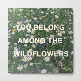 Wildflowers - Tom Petty Quote Metal Print