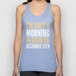 I'm Only a Morning Person on December 25th (Crimson) Unisex Tank Top