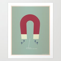 You Magnetize My Poles Art Print
