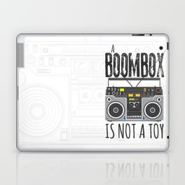 A Boombox is not a toy Laptop & iPad Skin